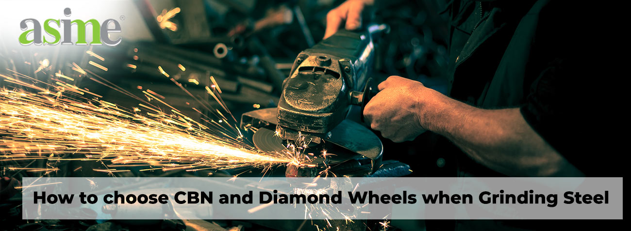 features-How-to-choose-CBN-and-Diamond-Wheels-when-Grinding-Stee-1l