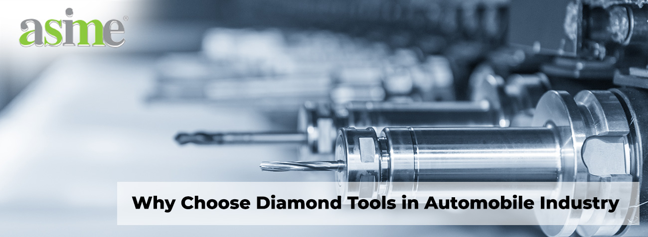 why-choose-diamond-tools-in-automobile-industry