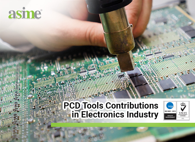 PCD Tools Contributions in Electronics Industry