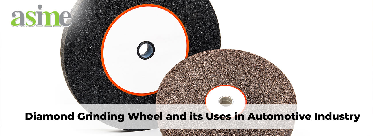 features-Diamond-Grinding-Wheel-and-its-Uses-in-Automotive-Industry