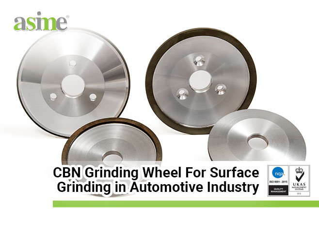 CBN Grinding Wheel For Surface Grinding in Automotive Industry