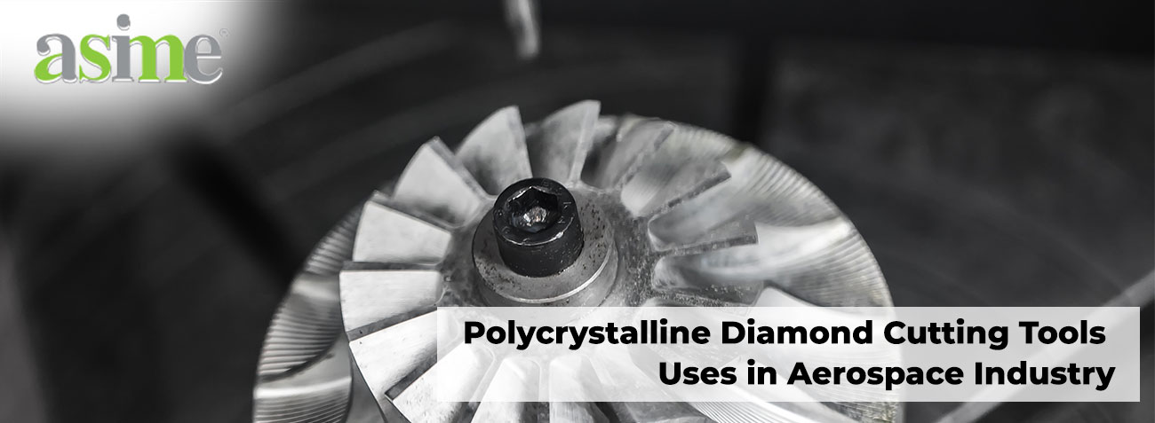 Polycrystalline Diamond Cutting Tools Uses in Aerospace Industry